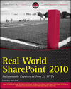 Real World SharePoint 2010 - Indispensable Experiences from 22 MVPs